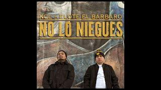 KCL - No Lo Niegues ft. Elote El Bárbaro (Video Oficial)