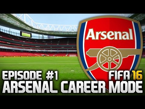 FIFA 16: ARSENAL CAREER MODE #1 - LET'S DO THIS!!!