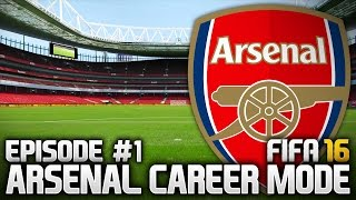 FIFA 16: ARSENAL CAREER MODE #1 - LET