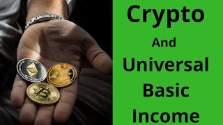 Cryptocurrencies And Universal Basic Income (UBI) A Way To Restore Human Dignity.