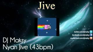 DJ Maksy - Nyan Jive (43bpm)
