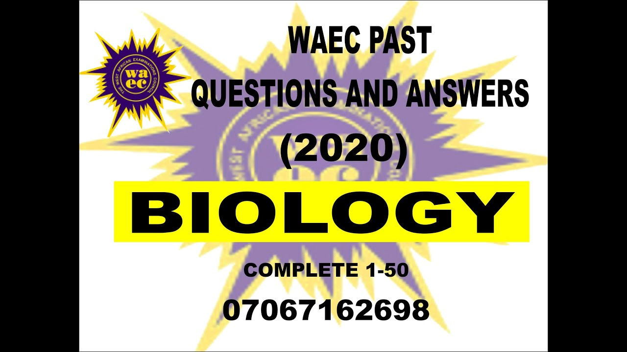 Download WAEC 2021 BIOLOGY PREP   WAEC 2020 BIOLOGY PAST QUESTIONS AND ANSWERS