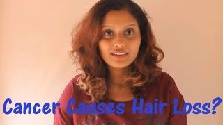 Cancer Causes Hair loss? Myths Debunked