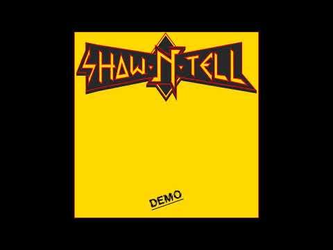 Show N Tell - Demo [Demo] (2019)