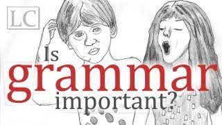Is Grammar Important?