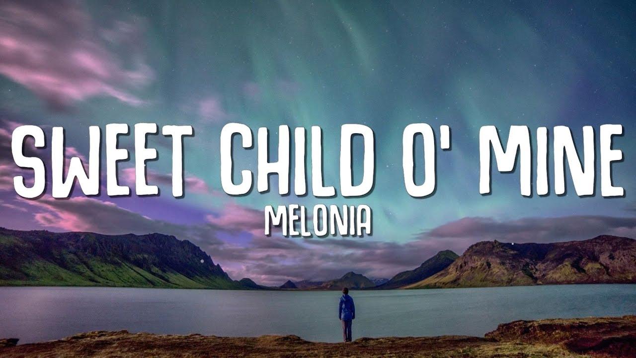Melonia - Sweet Child O' Mine (Lyrics)