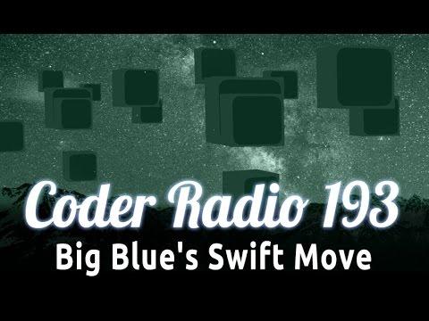 Big Blue's Swift Move | Coder Radio 193