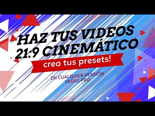 TE ENSEÑO A HACER VIDEOS CON PANORAMICA A RATIO DE 21:9 EN VEGAS PRO