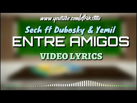 Sech ft Dubosky & Yemil - Entre Amigos [Video Letra - Lyrics]
