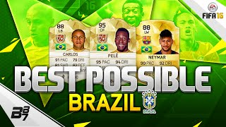 FIFA 16 | THE BEST POSSIBLE BRAZIL SQUAD! w/ PELE AND NEYMAR!