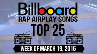 Top 25 - Billboard Rap Airplay Songs | Week of March 19, 2016