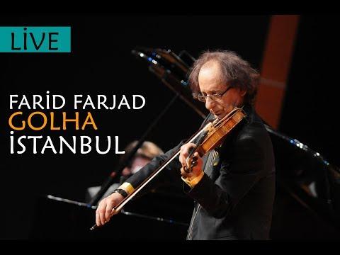 Farid Farjad İstanbul Konseri (Golha) 5 Mayıs 2013
