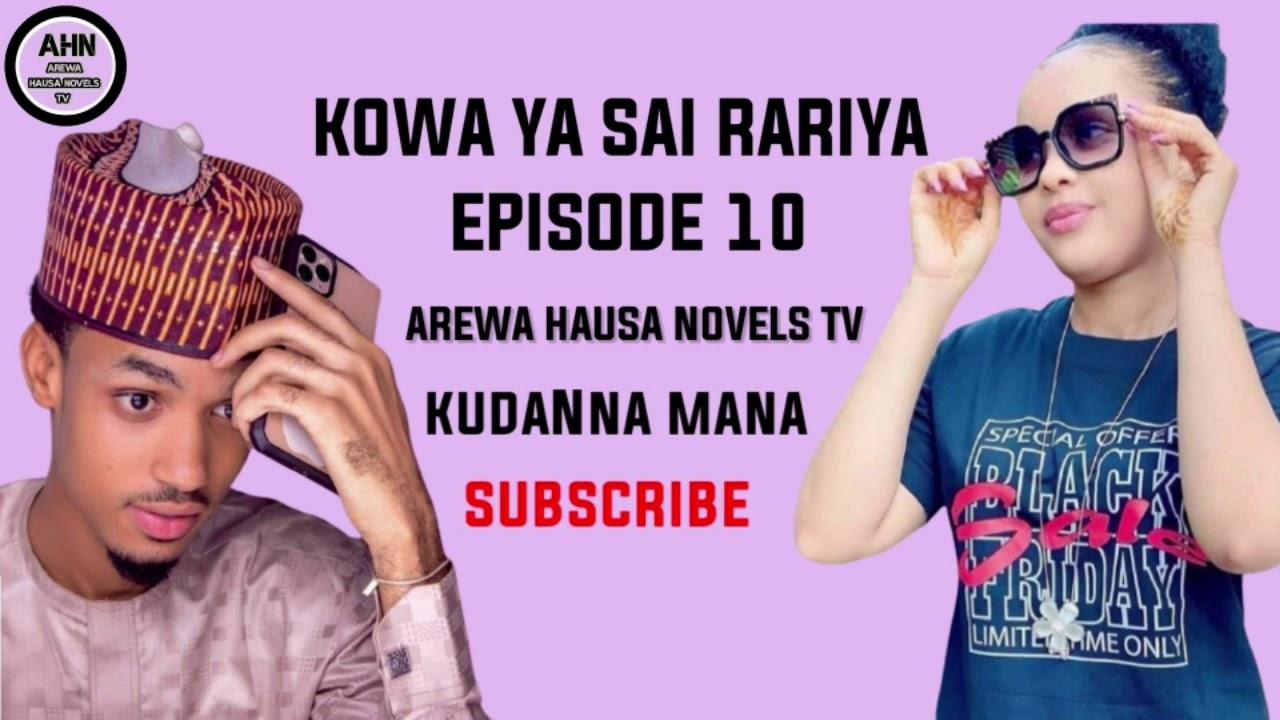 Download Kowa ya sai rariya episode 10 labari mai dauke da darasi na rayuwa