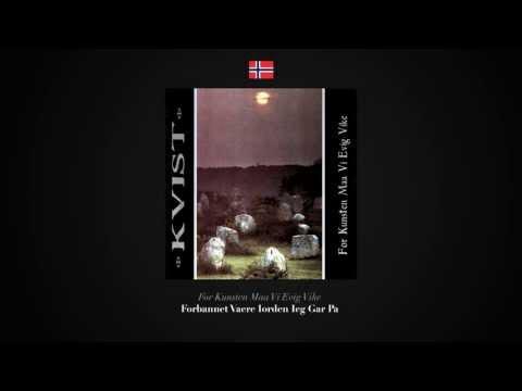KVIST - For Kunsten Maa Vi Evig Vike (full album HD)