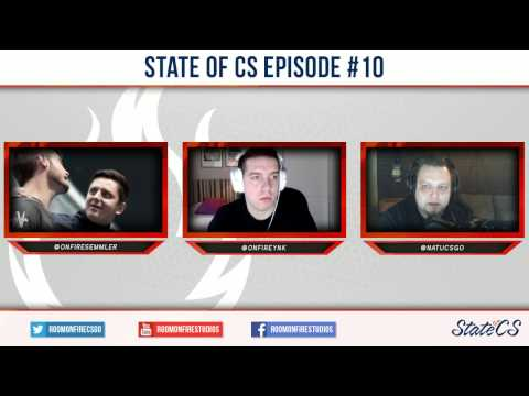 #StateOfCS Episode 10 with Semmler, YNk and natu MAJOR HYPE