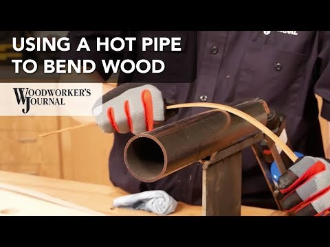 Bending Wood with a Hot Pipe