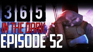 Let's Play THE LONG DARK || A YEAR IN THE DARK || Episode 52