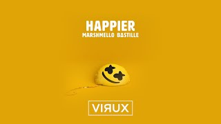 Marshmello Ft. Bastille - Happier (VIRUX Remix)