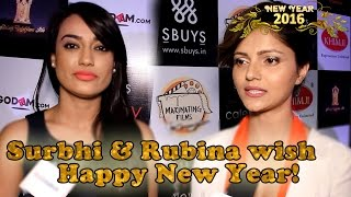 #NewYearSpecial :  Surbhi & Rubina wish Happy New Year!