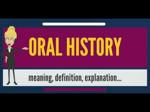What is ORAL HISTORY? What does ORAL HISTORY mean? ORAL HISTORY meaning, definition & explanation