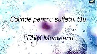 Ghita Munteanu - Colinde pentru sufletul tau