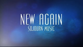 New Again - Sojourn Music