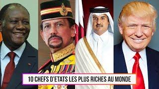 10 Chefs d'Etats les plus riches au monde