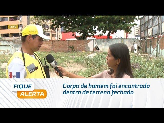 Corpo de homem foi encontrado dentro de terreno fechado na Jatiúca