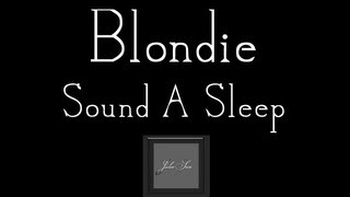 Blondie -  Sound A Sleep ♪