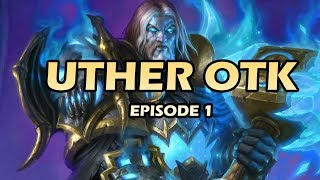 Uther OTK - Hearthstone Episode 1