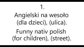 1. Angielski na wesoło (dla dzieci), (ulica). - Funny nativ polish (for children), (street).