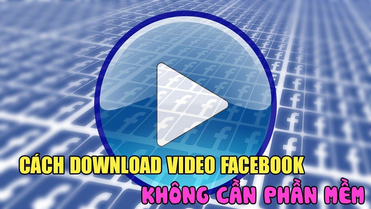 Cách download video livestream trên Facebook đơn giản nhất
