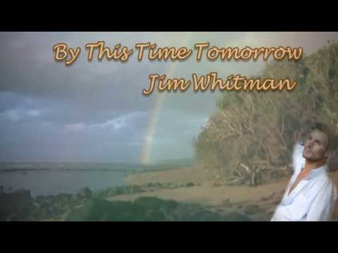Jim Whitman  By This Time Tomorrow