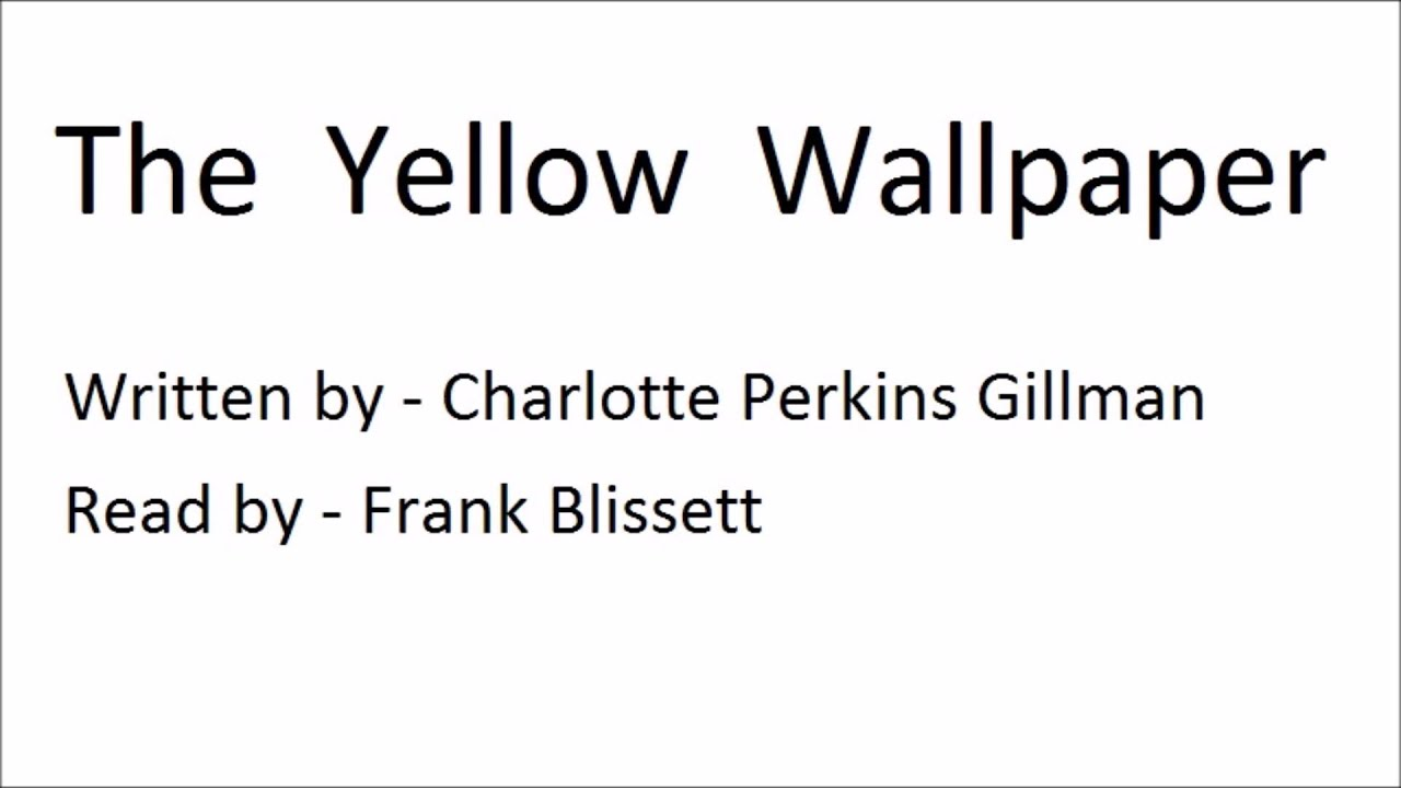 a literary analysis of the insanity in the yellow wallpaper by charlotte perkins gilman The yellow wallpaper (original title: the yellow wall-paper a story) is a short story by american writer charlotte perkins gilman, first published in january 1892 in the new england magazine.