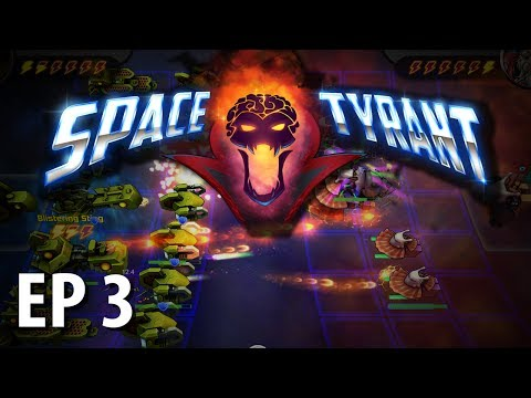 SPACE TYRANT   Space Slug   Ep 3   Let's Play Space Tyrant!