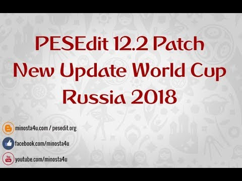 PES 2013 PESEdit 12.2 New World Cup 2018 Update By Minosta4u
