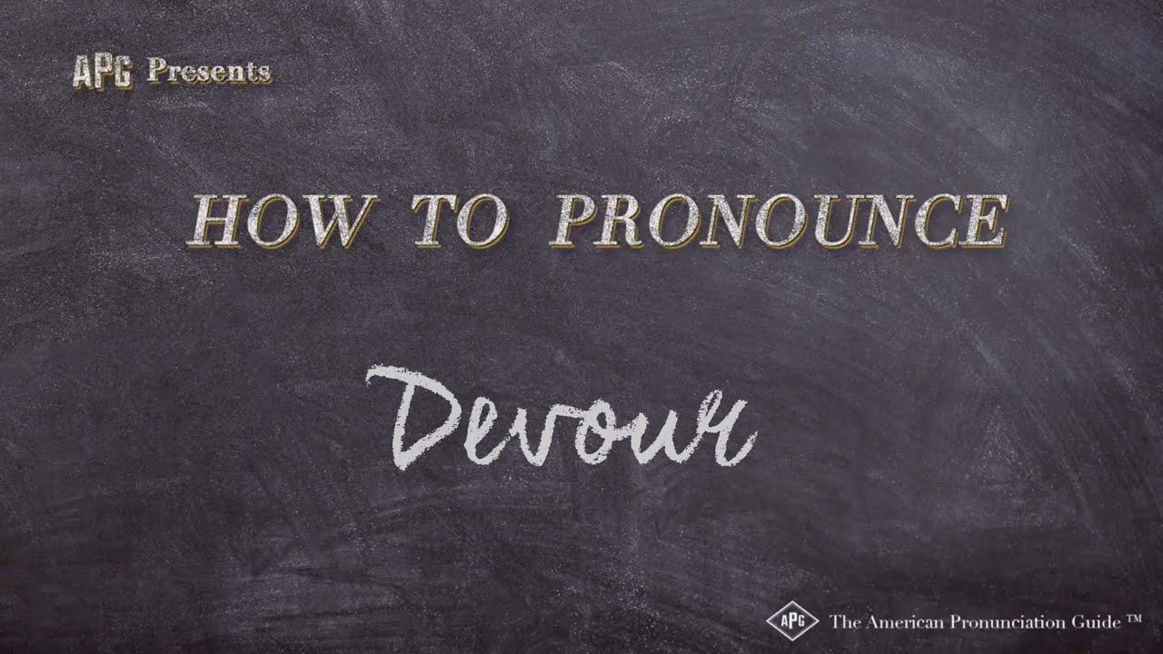 How to Pronounce Devour  Devour Pronunciation