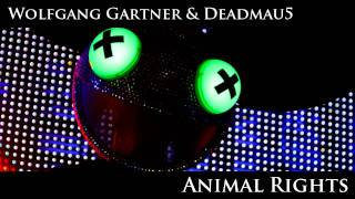 Wolfgang Gartner & Deadmau5 - Animal Rights (Original Mix)