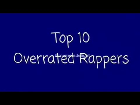 TOP 10 OVERRATED RAPPERS