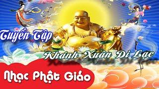Tuyển tập Nhạc Phật Giáo Khánh Xuân Di Lặc