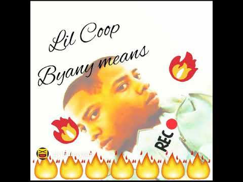 Lil Coop - By Any Means