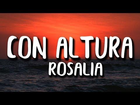 ROSALÍA, J Balvin - Con Altura (Letra/Lyrics) ft.  El Guincho