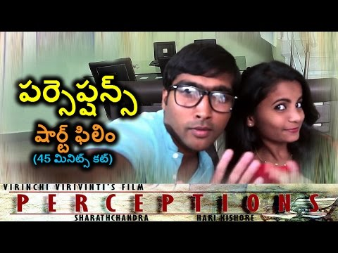 Latest Telugu Short Film  Perceptions 45 Minutes Cut#2017Sho