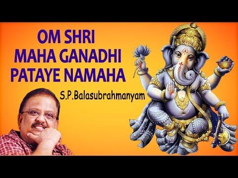 S. P. Balasubrahmanyam - Om Sri Maha Ganadhi Pataye Namah - Powerful Mantra for Wealth & Prosperity