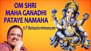 Video S. P. Balasubrahmanyam - Om Sri Maha Ganadhi Pataye Namah - Powerful Mantra for Wealth & Prosperity download MP3, 3GP, MP4, WEBM, AVI, FLV November 2017