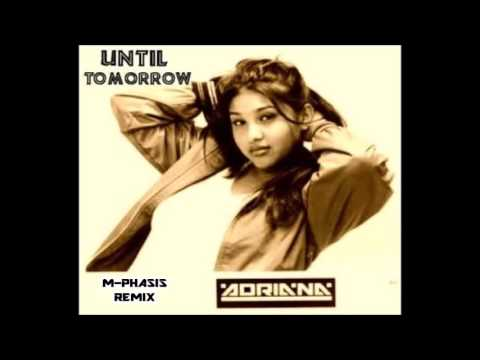 Adriana - Until Tomorrow(M-Phasis Remix)
