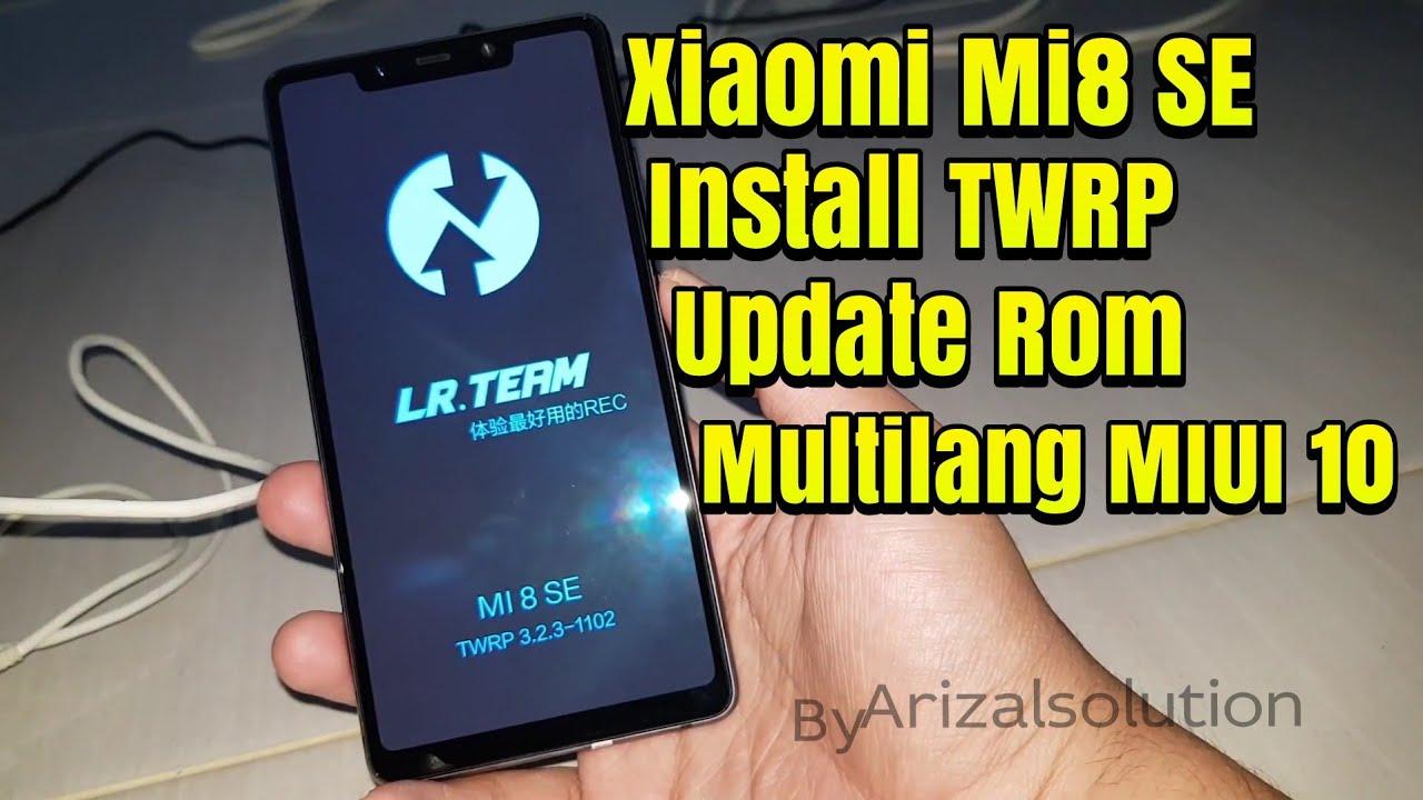 Xiaomi Mi8 Se Sirius Install Twrp + Flashing Rom Multilang Miui 10 Tested  2019