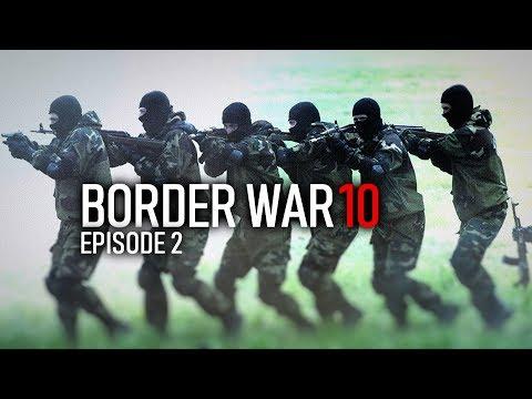 BORDER WAR 10 FINAL EPISODE