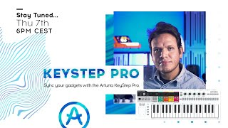 Live Workshop | Sync your gadgets with the Arturia KeyStep Pro (with Leo Mendez)