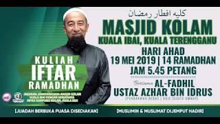 Tazkirah & Soal Jawab Ramadhan 2019 - Ustaz Azhar Idrus Official